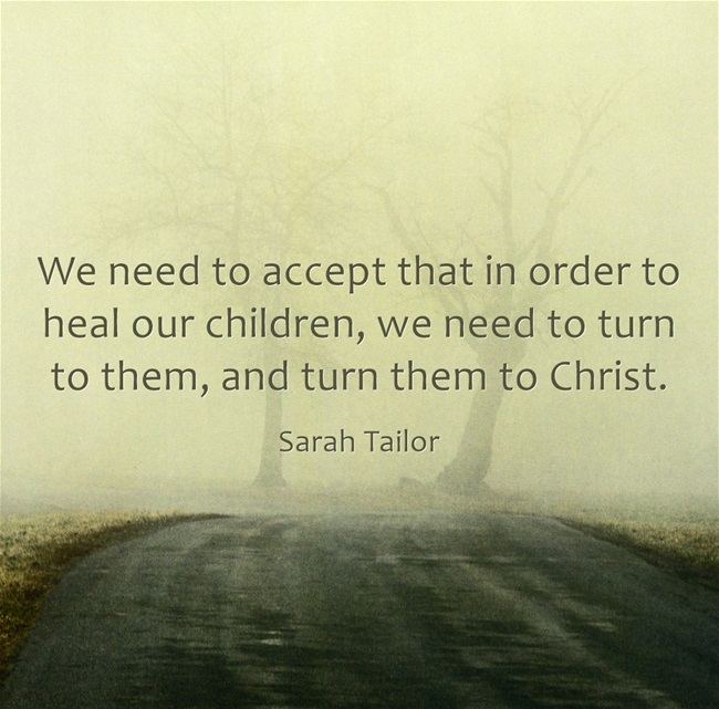 We need to turn our children to Christ